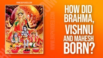 How did Brahma Vishnu Mahesh born www.bkpkvideo.com