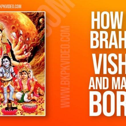 How did Brahma Vishnu Mahesh born www.bkpkvideo.com